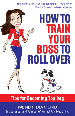 Be Sure To Get This Book - Wendy Diamond's How to Train Your Boss To Roll Over!